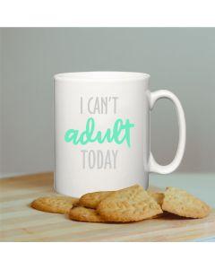 I Can't Adult Mug
